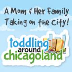 Toddling Around Chicagoland
