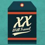 XX Will Travel Podcast